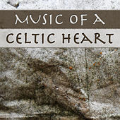 Music of a Celtic Heart: Cute Romantic Love Songs for Weddings Ceremony, Reception & Dance by Various Artists