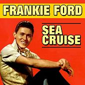 Sea Cruise by Frankie Ford