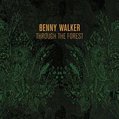 Through the Forest by Benny Walker