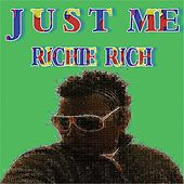 Just Me by Richie Rich