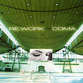 Coma by Rework