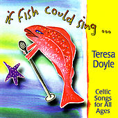 If Fish Could Sing .... And Sheep Could Dance by Teresa Doyle