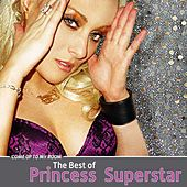Come Up to My Room - The Best of Princess Superstar von Princess Superstar