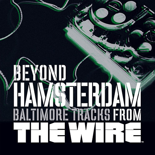 Beyond Hamsterdam, Baltimore Tracks from The Wire by Various Artists