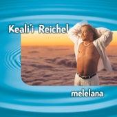 Melelana by Keali`i Reichel