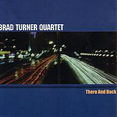 There And Back by Brad Turner