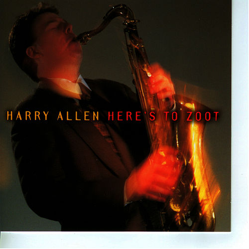 Here's To Zoot by Harry Allen