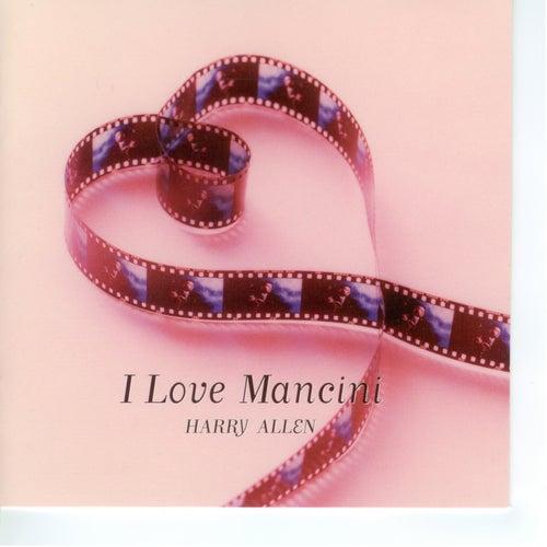 I Love Mancini by Harry Allen