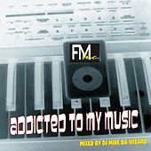 Addicted To My Music de Various Artists