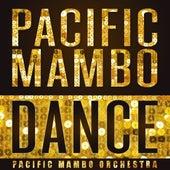 Pacific Mambo Dance - Single by Pacific Mambo Orchestra