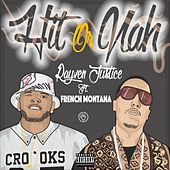 Hit Or Nah (feat. French Montana) - Single von Rayven Justice