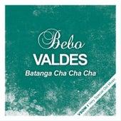 Batanga Cha Cha Cha by Bebo Valdes