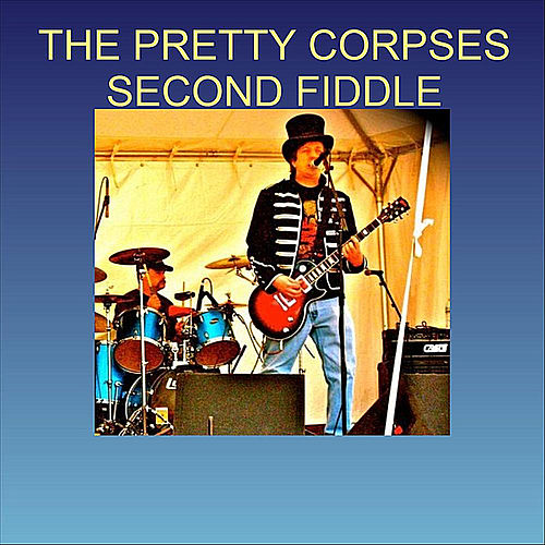 Second Fiddle Single By The Pretty Corpses Napster