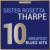 Masterpieces Presents Sister Rosetta Tharpe: 10 Greatest Blues Hits von Sister Rosetta Tharpe