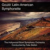 Gould: Latin-American Symphonette by Hollywood Bowl Symphony Orchestra