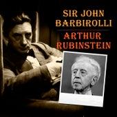Sir John Barbirolli - Arthur Rubinstein de Arthur Rubinstein