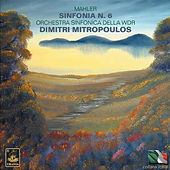 Mahler: Symphony No. 6 by Dimitri Mitropoulos