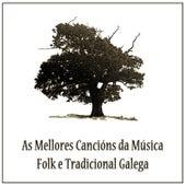 As Mellores Cancións da Música Folk e Tradicional Galega. Grupos Galegos, Artistas e Bandas de Galicia by Various Artists