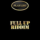 Full up Riddim Playlist by Various Artists
