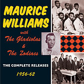 Maurice Williams with The Gladiolas and The Zodiacs: The Complete Releases 1956-62 von Various Artists