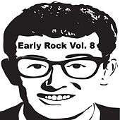 Early Rock, Vol. 8 by Various Artists
