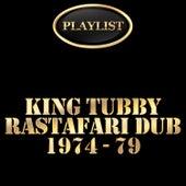 King Tubbys: Rastafari Dub 1974 - 79 Playlist von Various Artists