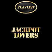 Jackpot Lovers Playlist by Various Artists