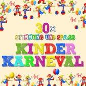 Kinderkarneval. 30 x Stimmung & Spaß by Various Artists