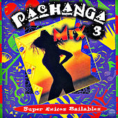Pachanga Mix 3: Super Exitos Bailables de Various Artists