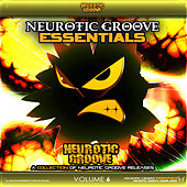 Neurotic Groove Essentials, Vol. 6 by Various Artists