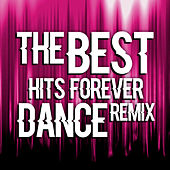 The Best Hits Forever Dance Remix de Various Artists