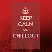 Keep Calm and Chillout von Various Artists