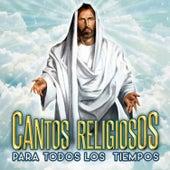 Cantos Religiosos para Todos los Tiempos de Various Artists