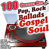100 Greatest Hits of Pop, Rock, Ballads, Gospel, Soul, Blues and More. The Very Best Compilation Now de Various Artists