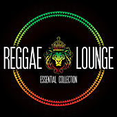 Reggae Lounge Essential Collection by Various Artists