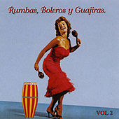 Rumbas, Boleros y Guajiras, Vol. 2 de Various Artists