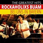 The Greatest Hits: Rockaholixs Buam - Bei uns in Bayern (Live Version) von Rockaholixs Buam