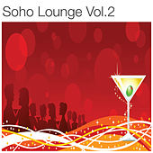 Soho Lounge, Vol. 2 by Various Artists