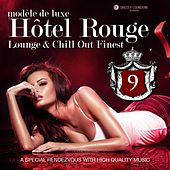 Hotel Rouge, Vol. 9 - Lounge and Chill out Finest (A Special Rendevouz with High Quality Music, Modèle De Luxe) by Various Artists