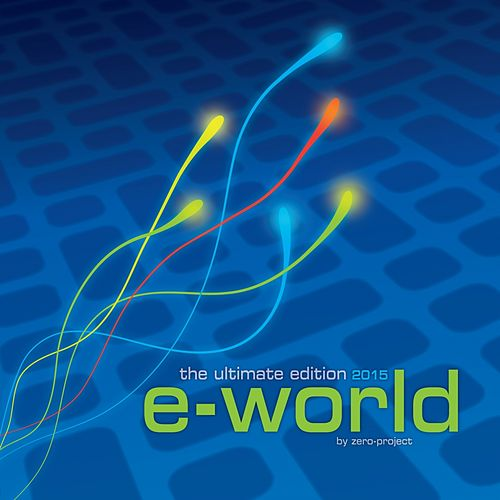 e-World: The Ultimate Edition (2015 Version) by The Zero Project