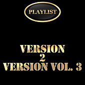 Playlist: Version 2 Version, Vol. 3 de Various Artists