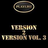 Playlist: Version 2 Version, Vol. 3 by Various Artists