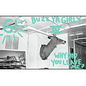 Buzz Yr Girlfriend: Vol. 4 - Why Did You Leave Me? von Geronimo