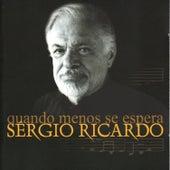 Quando Menos Se Espera by Sérgio Ricardo