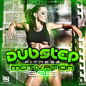 Dubstep Fitness Motivation 2015 by Various Artists
