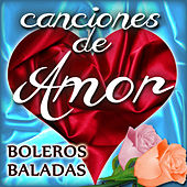 Canciones de Amor (Boleros y Baladas) by Various Artists