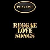 Reggae Love Songs Playlist de Various Artists