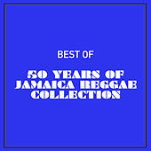 Best of 50 Years of Jamaica Reggae Collection de Various Artists