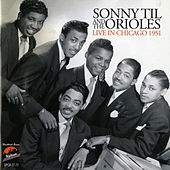 Sonny Til and the Orioles Live in Chicago 1951 by The Orioles