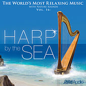 The World's Most Relaxing Music with Nature Sounds, Vol.16: Harp by the Sea by Global Journey